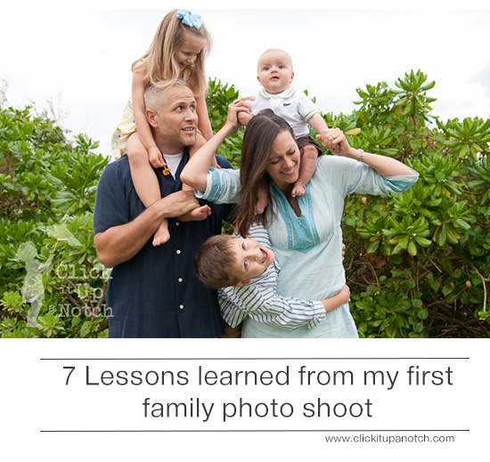 Lessons learned from first family photo shoot via Click it Up a Notch