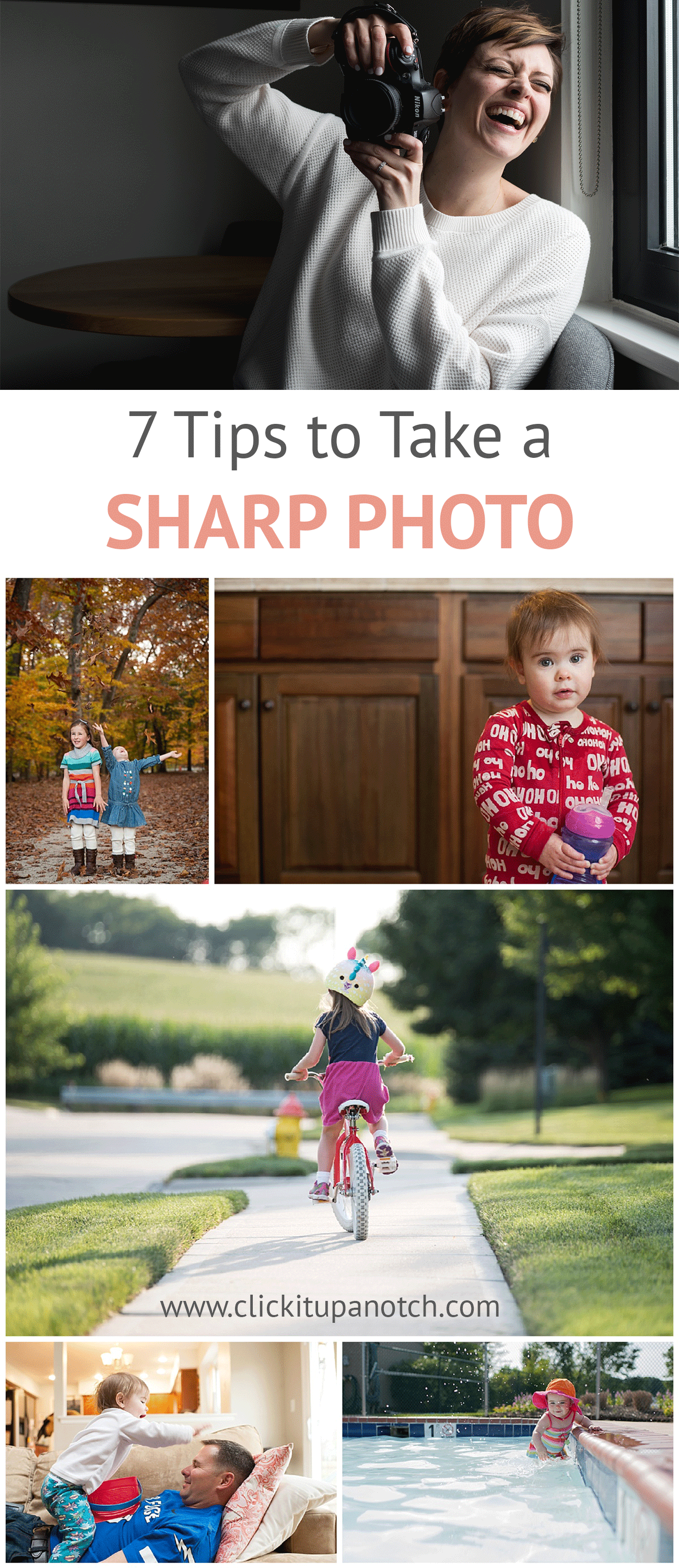 Learn to take sharp photos each and everytime you pick up the camera. Whether you kids is riding a bike or splashing in water you can freeze the moment with your camera. Take tack sharp images today.