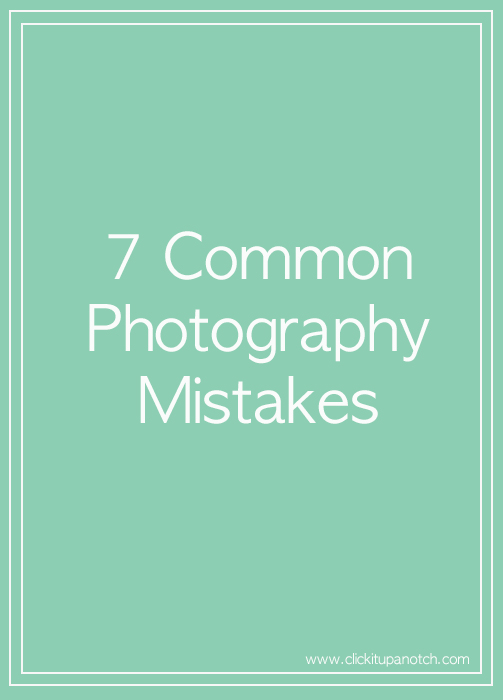 7 common photography mistakes
