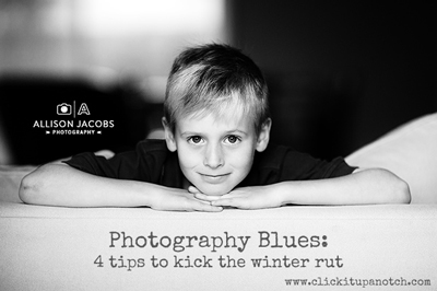 4 tips to kick the winter rut via Click it Up a Notch
