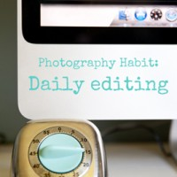 Photography Habit of the Month: Daily Editing