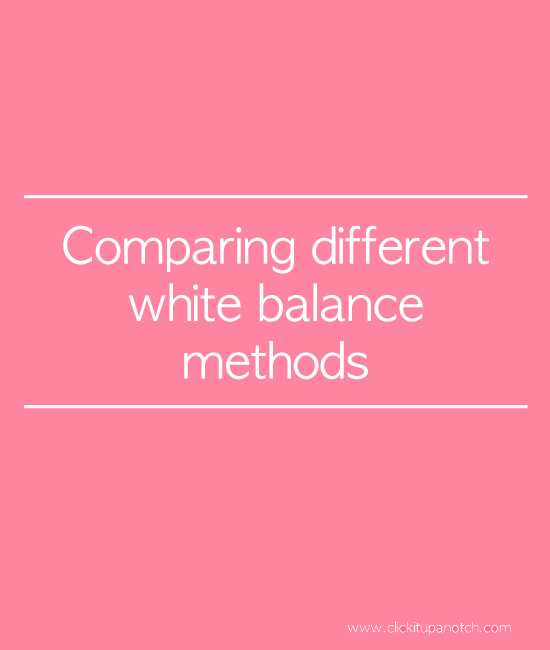 Comparing different white balance methods