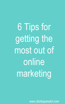 tips for getting the most out of online marketing