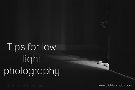 Low light photography tips via click it up a notch