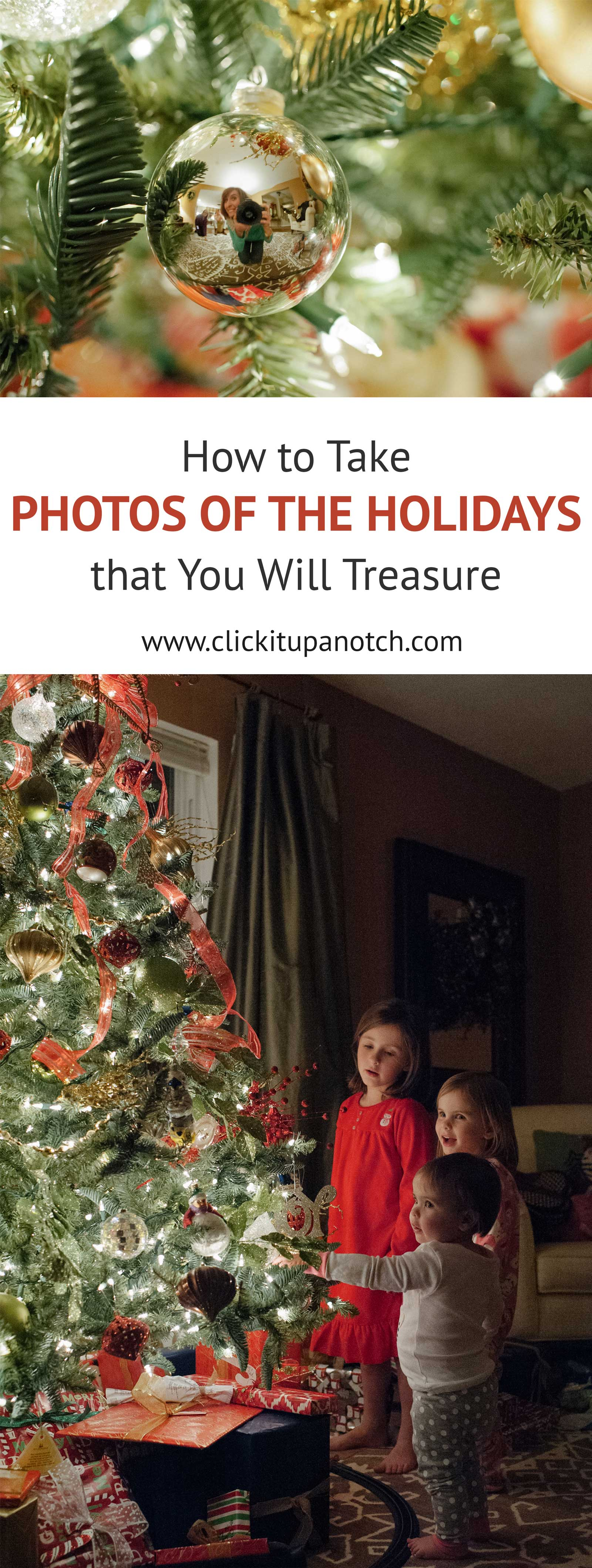 Learn how to photograph your holidays. Tips to photograph Christmas light and Christmas morning. Great photography tips!