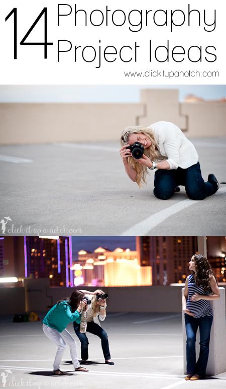 Photography Projects via Click it Up a Notch