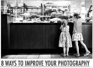 8-ways-to-improve-your-photography-in-one-week