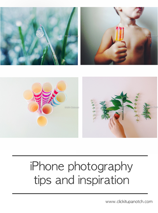 iPhone photography tips and inspiration by Kristin Dokoza via Click it Up a Notch