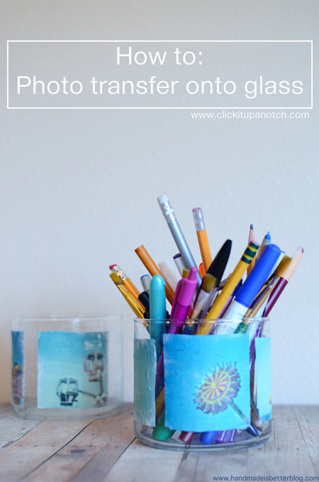 Photo Transfer Onto Glass by Dana Elyse via Click it Up a Notch