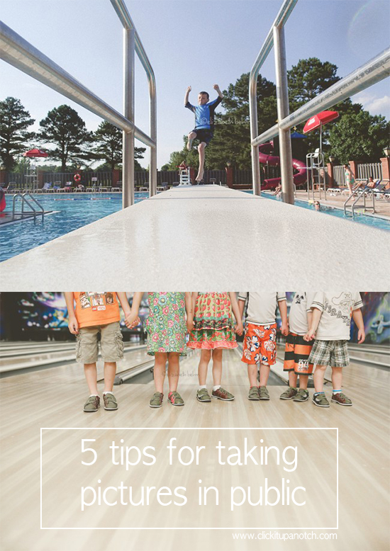 5 tips for taking pictures in public via Click it Up a Notch copy