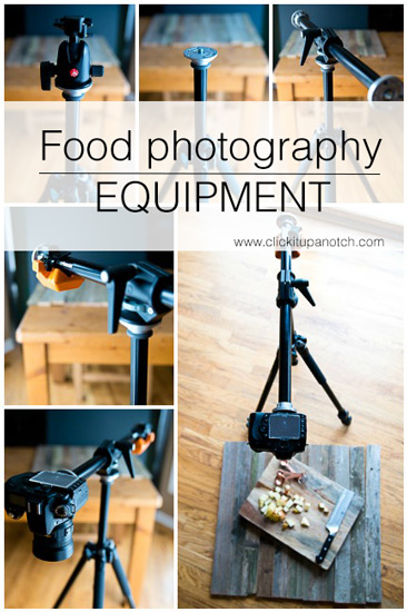Food photography equipment via Click it Up a Notch
