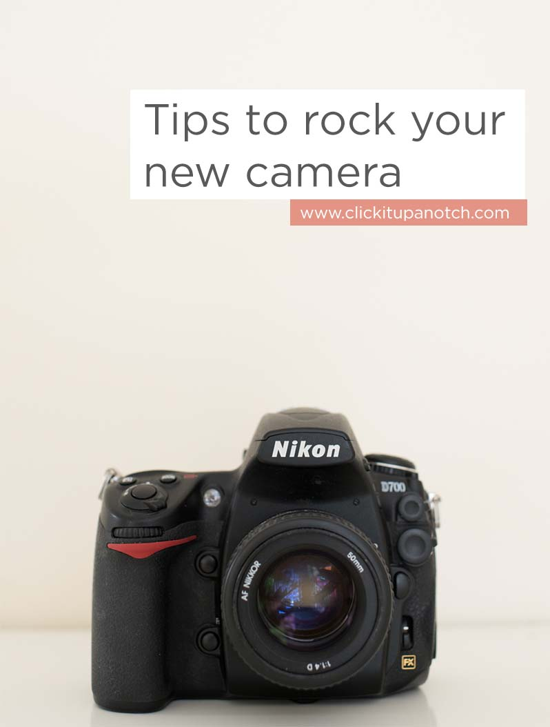 Tips to rock your new camera