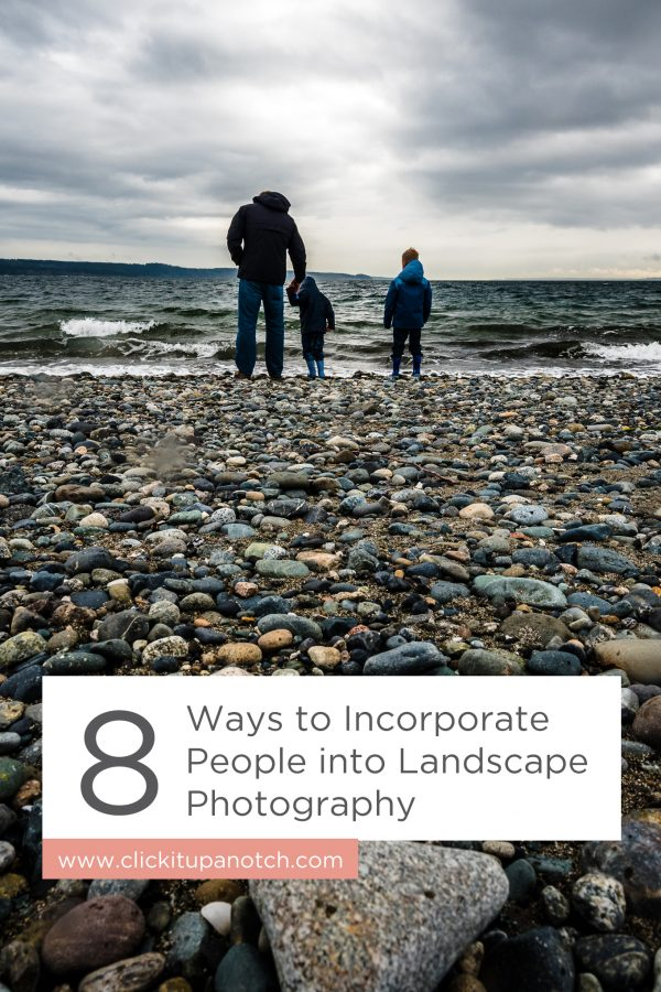 "These tips are perfect if you have kids and love landscape photography! Read - ""8 Ways to Incorporate People into Landscape Photography"""