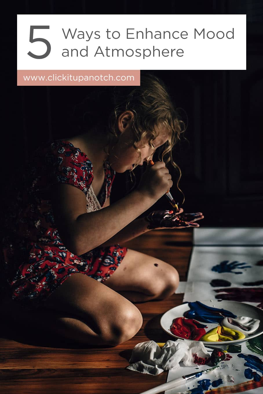 "I love this fine art approach to documenting kids! Read - ""5 Ways to Enhance Mood and Atmosphere"""